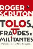 Livro - Tolos, fraudes e militantes