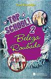Livro - Top school - Volume 2 - Beleza roubada
