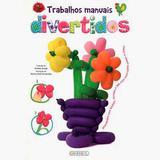 Livro - Trabalhos Manuais Divertidos - Editora girassol