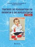 Livro Tratado De Psiquiatria Da Infância E Da Adolescência - Atheneu