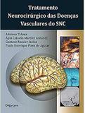 Livro Tratamento Neurocirúrgico Das Doenças Vasculares Do Snc - Di livros