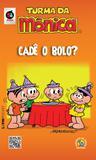 Livro - Turma da Mônica: cadê o bolo?