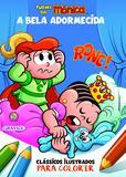 Livro - Turma da Mônica Clássicos Ilustrados para Colorir - A Bela Adormecida