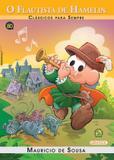 Livro - Turma da Mônica - clássicos Para sempre - o flautista Hamelin