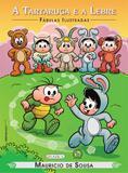 Livro - Turma da Mônica - fábulas ilustradas - a tartaruga e a lebre