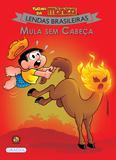 Livro - Turma da Mônica - Lendas Brasileiras - Mula Sem Cabeça