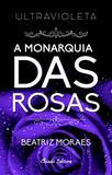 Livro - Ultravioleta: A Monarquia das Rosas