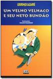 Livro - Um Velho Velhaco E Seu Neto Bundao - Ler editora(antiga lge)