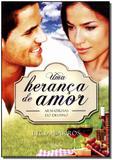 Livro - Uma Heranca De Amor - Armadilhas Do Destino - Agape editora