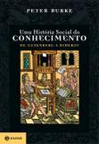 Livro - Uma história social do conhecimento I - De Gutenberg a Diderot