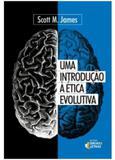 Livro - Uma introdução à ética evolutiva