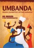 Livro Umbanda Origem Elementos e Rituais Sagrados Ed. 1 - Abril