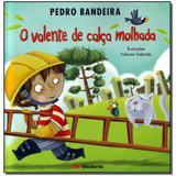 Livro - Valente De Calca Molhada, O - Moderna