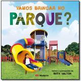 Livro - Vamos Brincar No Parque - Moderna