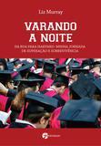 Livro - Varando a Noite - Da Rua Para Harvard: Minha Jornada De Superação E Sobrevivência