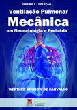 Livro - Ventilação pulmonar mecânica em neonatologia e pediatria