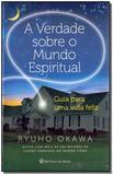 Livro - Verdade Sobre O Mundo Espiritual, A - Irh press do brasil editora