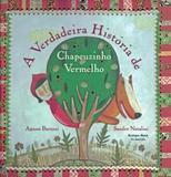 Livro - Verdadeira Historia De Chapeuzinho Vermelho, A - Bri - brinque book