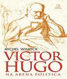 Livro - Victor Hugo na arena política