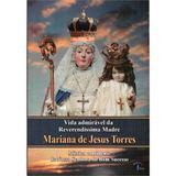Livro Vida Admiravel da Madre Mariana de Jesus Torres - Petrus