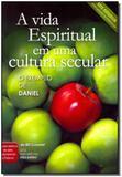 Livro - Vida Espiritual Em Uma Cultura Secular, A - Publicacoes rbc