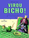 Livro - Virou bicho!