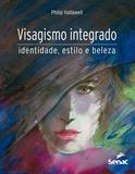 Livro - Visagismo integrado: Identidade, estilo e beleza