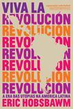 Livro - Viva la revolución - A era das utopias na América Latina