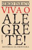 Livro - Viva o Alegrete: histórias da fronteira
