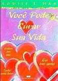 Livro - VOCÊ PODE CURAR SUA VIDA - 4 CORES
