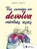 Livro - VOE COMIGO OU DEVOLVA MINHAS ASAS