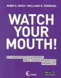 Livro - Watch Your Mouth! - Dis - disal editora