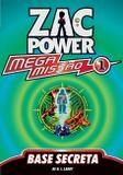 Livro - Zac Power Mega Missão 01 - Base Secreta