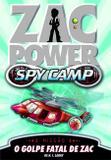 Livro - Zac Power Spy Camp - O Golpe Fatal De Zac