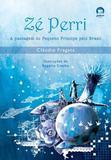 Livro - Zé Perri: a passagem do Pequeno Príncipe pelo Brasil