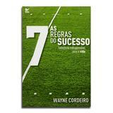 Livros As 7 Regras Do Sucesso  Wayne Cordeiro - Editora vida