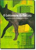 Lobisomem da paulista, o - e outras aventuras para o ano inteiro - Peiropolis