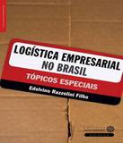 Logistica Empresarial No Brasil - Topicos Especiais - Intersaberes (ibpex)