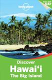 Lonely Planet Discover Hawaii, The Big Island