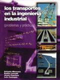 Los Transportes En La Ingeniería Industrial: Problemas Y Prácticas - Reverté