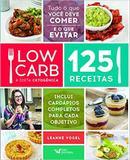 Low Carb: A Dieta Cetogênica: 125 Receitas - Faro editorial