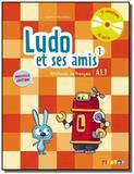 Ludo et ses amis 1 : élève  A1.1 (nouvelle édition) - Didier