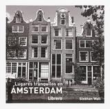 Lugares Tranquilos En Ámsterdam - Librero