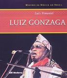 Luiz Gonzaga Coleção Mestres da Música No Brasil - Moderna