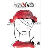 Luna Clara e Apolo Onze - 3 Ed. - Diversos