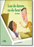 Luz de Dentro ou de Fora - Editora do brasil - paradidático