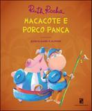 Macacote e o porco pança - Salamandra