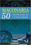 Maçonaria. 50 Instruções de Companheiro - 2011 - Madras