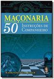 Maconaria-50 instrucoes de companheiro - Madras