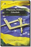 Maconaria, politica e liberdade: a loja maconica a - Paco editorial